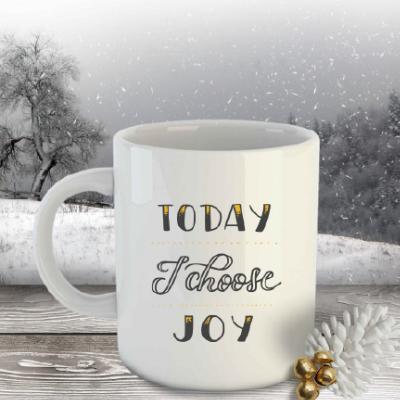 "Cană ""Today I choose joy"" 1"
